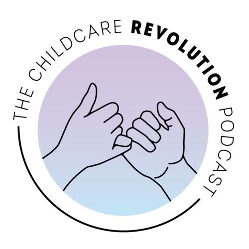 The Childcare Revolution Podcast's avatar