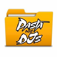 PASTA DOS DJS (ACAPELLA, BEAT & PONTO)