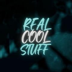 Real Cool Stuff