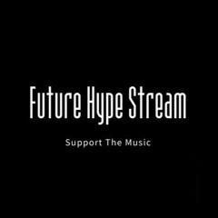 Future Hype Stream