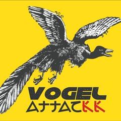 Vogel Attackk