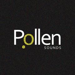 Pollen. Sounds