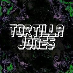 Tortilla Jones