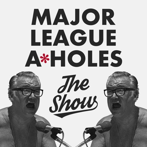 Major League A*Holes: The Show's avatar