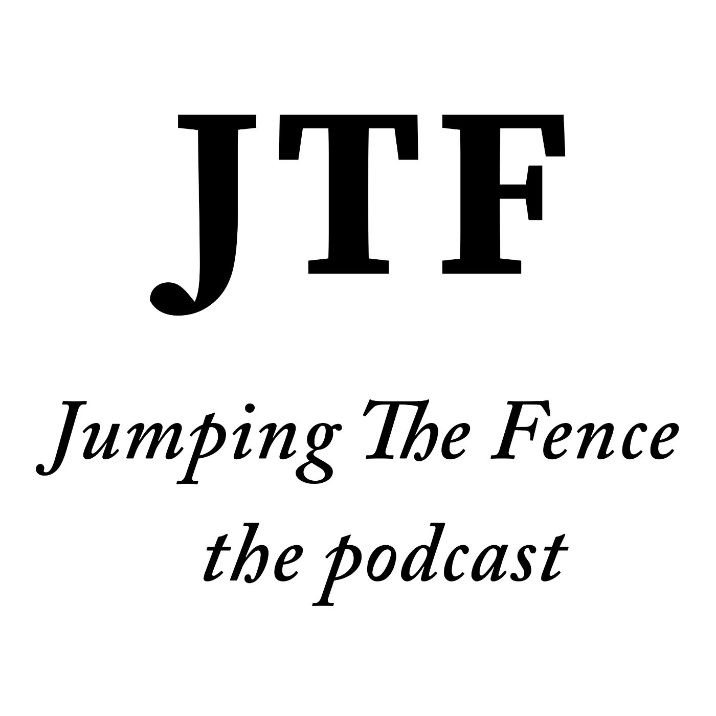 Jumping The Fence Podcast