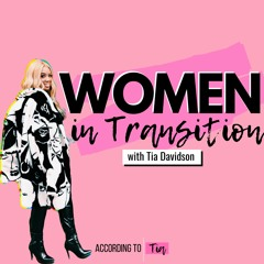 Women in Transition with Tia Davidson