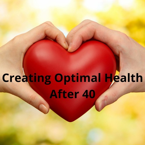 Creating Optimal Health After 40's avatar