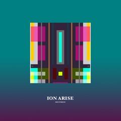Ion Arise (Repost)