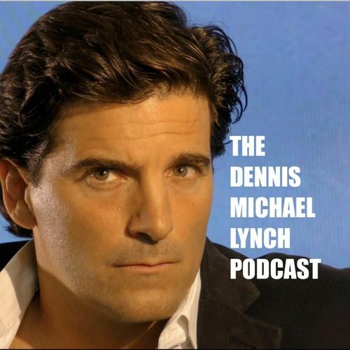 The Dennis Michael Lynch Podcast's avatar