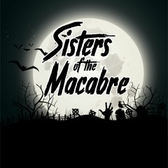 Sisters of the Macabre