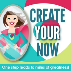 Create Your Now