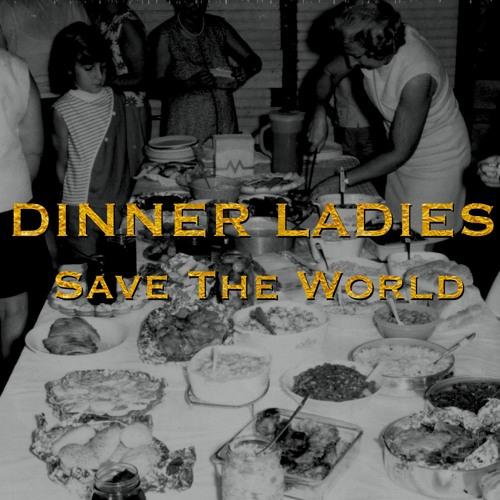 Dinner Ladies Save the World's avatar