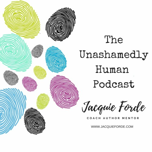 The Unashamedly Human Podcast with Jacquie Forde's avatar