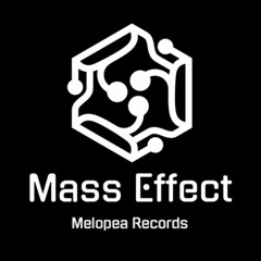 Mass Effect   *Melopea records*