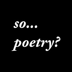 so...poetry?