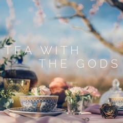 Tea With the Gods