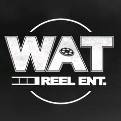 WAT Reel Entertainment