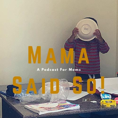 Mama Said So! Podcast's avatar