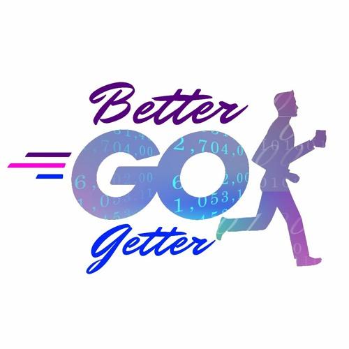The Better Go Getter Show's avatar