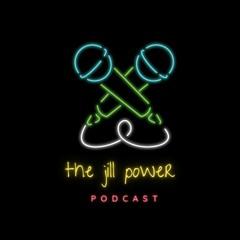 The Jill Power Podcast #19: Jamal Tinkov