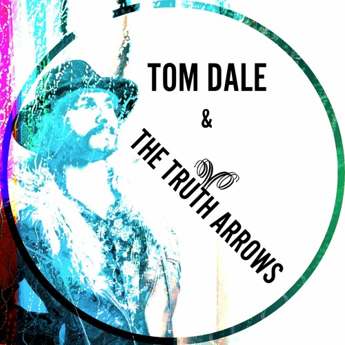 Tom Dale & The Truth Arrows's avatar