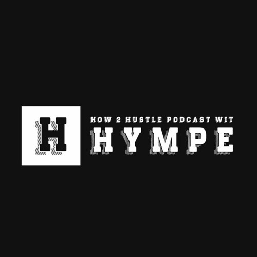 How 2 Hustle Podcast wit Hympe's avatar