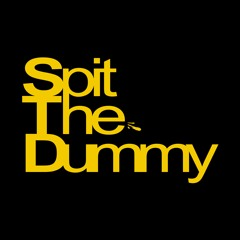 Spit The Dummy