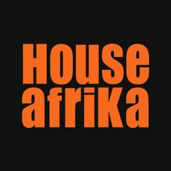 House Afrika 'Is A Feeling' Mix (May 15th 2015)