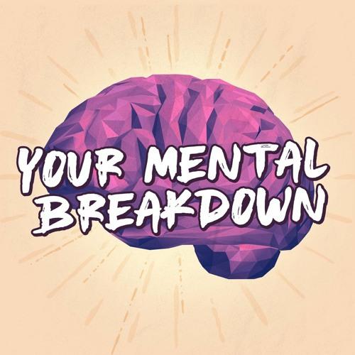 Your Mental Breakdown's avatar