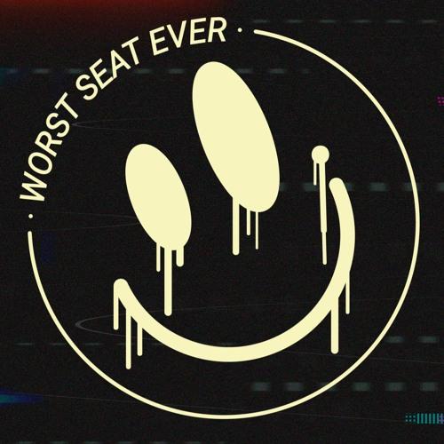 Worst Seat Ever's avatar