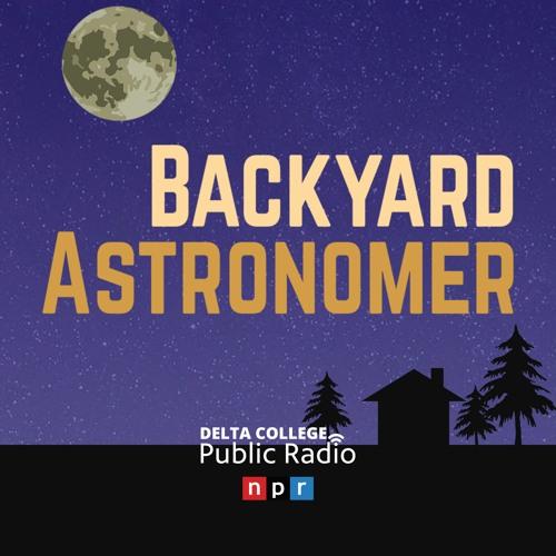 Backyard Astronomer - Delta College Public Media's avatar