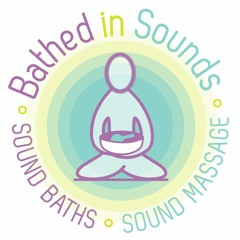 Bathed in Sounds