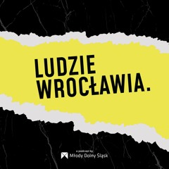 Ludzie Wrocławia Podcast