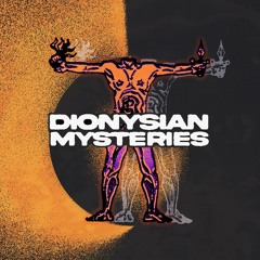 |Dionysian Mysteries|