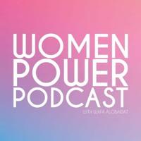 Women Power Podcast by Wafa Alobaidat