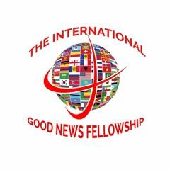 The International Good News Fellowship, Inc