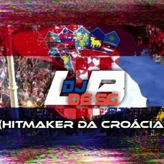 DJ LB DE SGᴴᴰ -(BAILE DA CROÁCIA)✪💃🎧