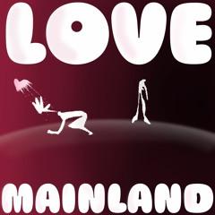 Love Mainland