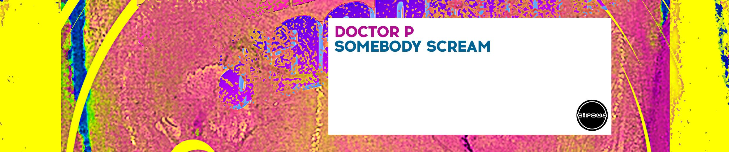 Doctor P  'Somebody Scream' On Circus Records ile ilgili görsel sonucu