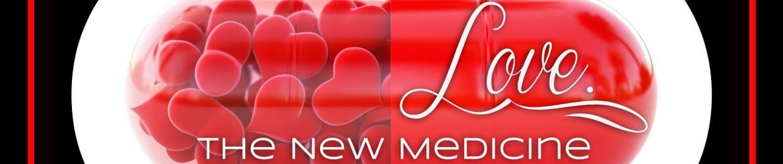 Love. The New Medicine