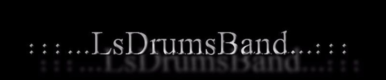 :::...LsDrums Band ®...:::