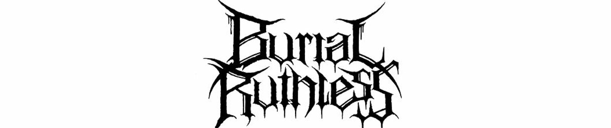 Burial Ruthless