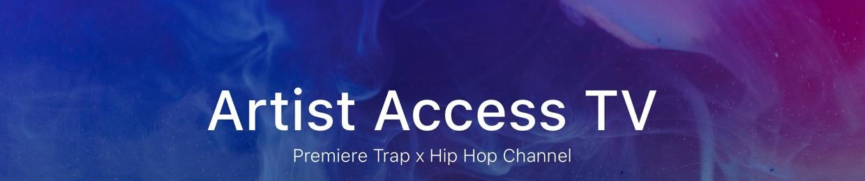 Artist Access TV: Trap x Hip Hop