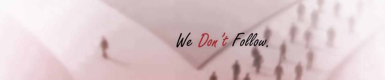We Don't Follow
