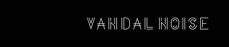 Vandal Noise