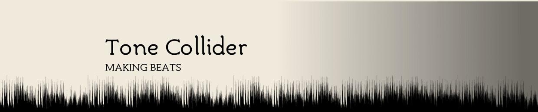 Tone Collider - MAKING BEATS