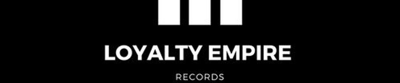 LOYALTY EMPIRE Records