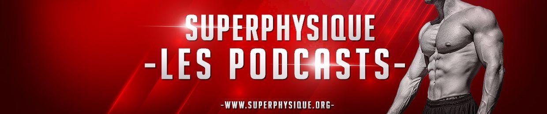 SuperPhysique Podcast Musculation