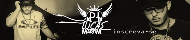 Dj Lucas Martim
