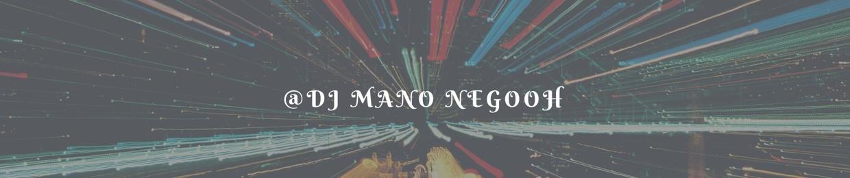 @mano negooh